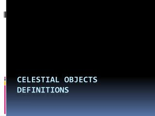 Celestial Objects Definitions