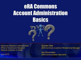 ERA Commons Account Administration Basics