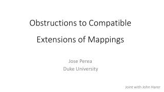 Obstructions to Compatible Extensions of Mappings