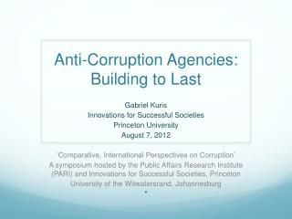 Anti-Corruption Agencies: Building to Last