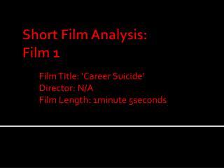Short Film Analysis: Film 1