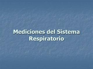 Mediciones del Sistema Respiratorio
