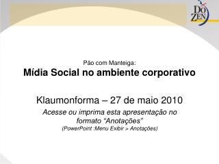 Pão com Manteiga: Mídia Social no ambiente corporativo