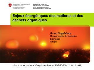 5 ème  Journée romande «Sol-plante-climat» + ENERGIE 2012 , 24.10.2012