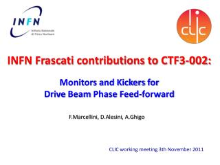 INFN Frascati  contributions to  CTF3-002: Monitors  and Kickers  for