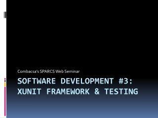 Software development #3: xUnit  Framework & Testing