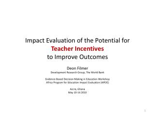 Impact Evaluation of the Potential for  Teacher Incentives to Improve Outcomes