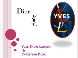 Yves Saint  Laurent  &  Christian Dior