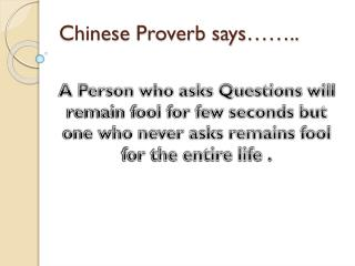 Chinese Proverb says……..