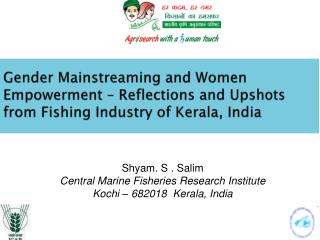 Shyam .  S  .  Salim Central Marine Fisheries Research  Institute Kochi – 682018   Kerala, India