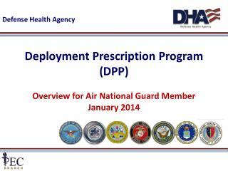 Deployment Prescription Program (DPP) Overview for Air National Guard Member January 2014