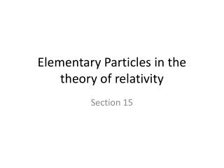 Elementary Particles in the theory of relativity