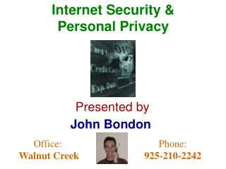 Internet Security  Personal Privacy Presented by