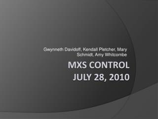 MXS control july 28,  2010