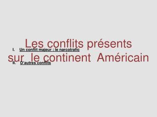 Les conflits présents  s ur  le continent  Américain