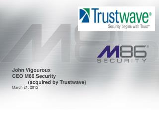 John Vigouroux CEO M86 Security  (acquired by Trustwave)