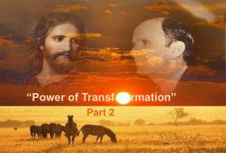 """Power of  Transf rmation "" Part 2"