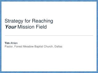 Strategy for Reaching  Your  Mission Field
