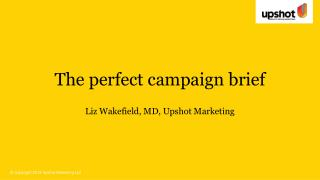 The perfect campaign brief