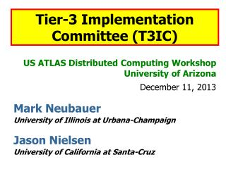 US ATLAS Distributed Computing Workshop University of Arizona December 11, 2013