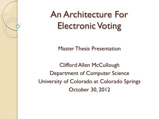 An Architecture For Electronic Voting