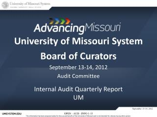 University of Missouri System Board of Curators September 13-14, 2012 Audit Committee