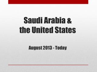 Saudi Arabia &  the United States