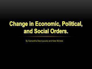 C hange in Economic, Political, and Social Orders .