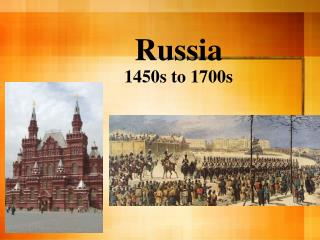 Russia 1450s  to 1700s