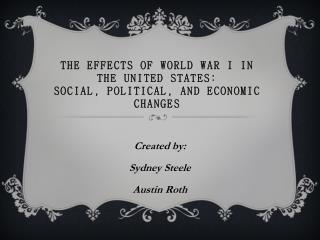 The Effects of World War I In The United States:  Social, Political, and Economic Changes