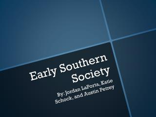 Early Southern Society