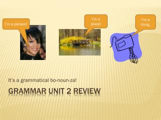 Grammar Unit 2 review
