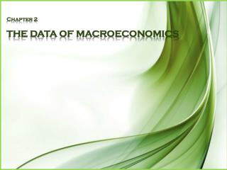Chapter 2 THE DATA OF MACROECONOM I CS