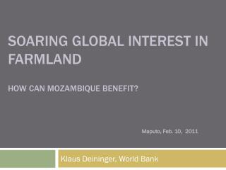 Soaring global interest in  Farmland how can  mozambique  benefit?