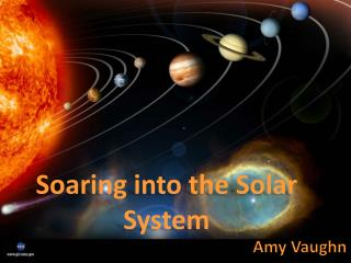 Soaring into the Solar System