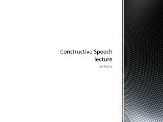 Constructive Speech lecture