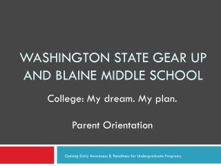 Washington state gear  up AND BLAINE MIDDLE SCHOOL