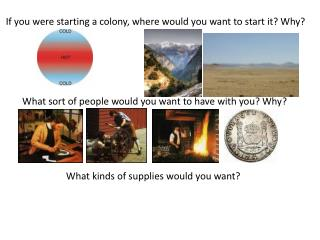 If you were starting a colony, where would you want to start it? Why?