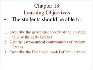 Chapter 19 Learning Objectives The students should be able to: