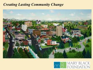 Creating Lasting Community Change