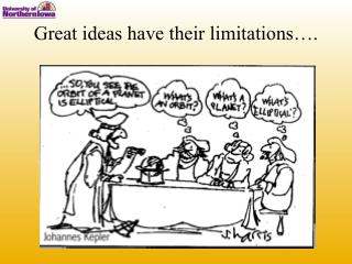 Great ideas have their limitations….