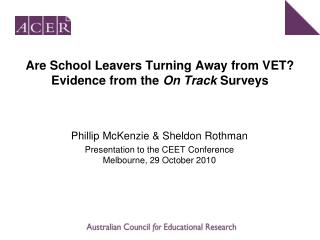 Are School Leavers Turning Away from VET? Evidence from the  On Track  Surveys