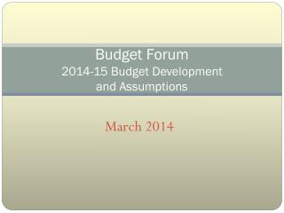 Budget Forum 2014-15 Budget Development  and Assumptions