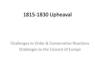 1815-1830 Upheaval
