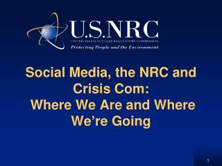 Social Media, the NRC and Crisis Com:  Where We Are and Where We�re Going