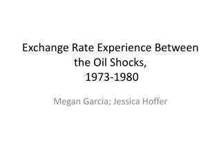 Exchange Rate Experience Between the Oil Shocks,  1973-1980