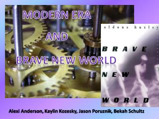 Modern Era And        Brave New world