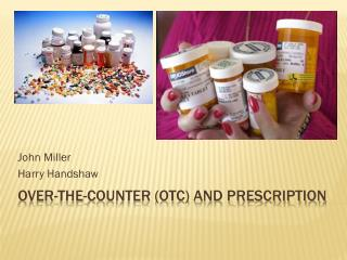 Over-the-Counter (OTC) and Prescription
