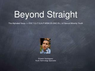 Beyond Straight