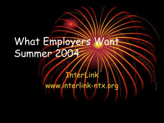 What Employers Want  Summer 2004
